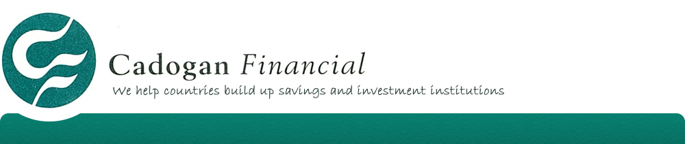 Cadogan Financial - We help countries build up savings and investment institutions